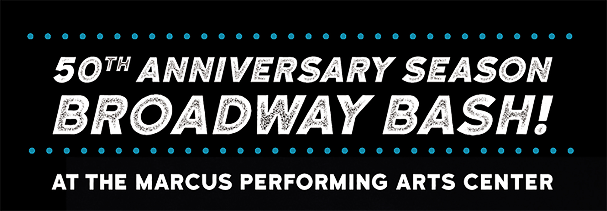 50th Anniversary Broadway Bash at the Marcus Center in Milwaukee