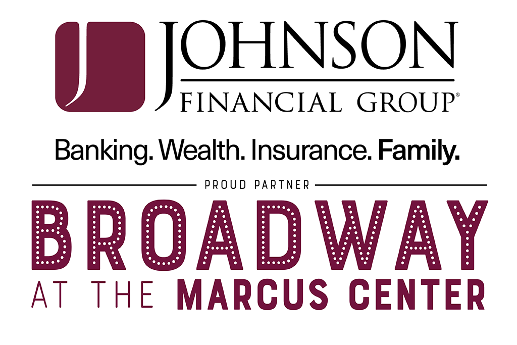 Johnson Financial Group Broadway Sponsor of The Marcus Center in Milwaukee