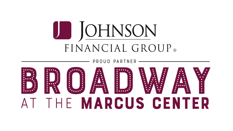 Marcus Center Broadway Season Johnson Financial Group