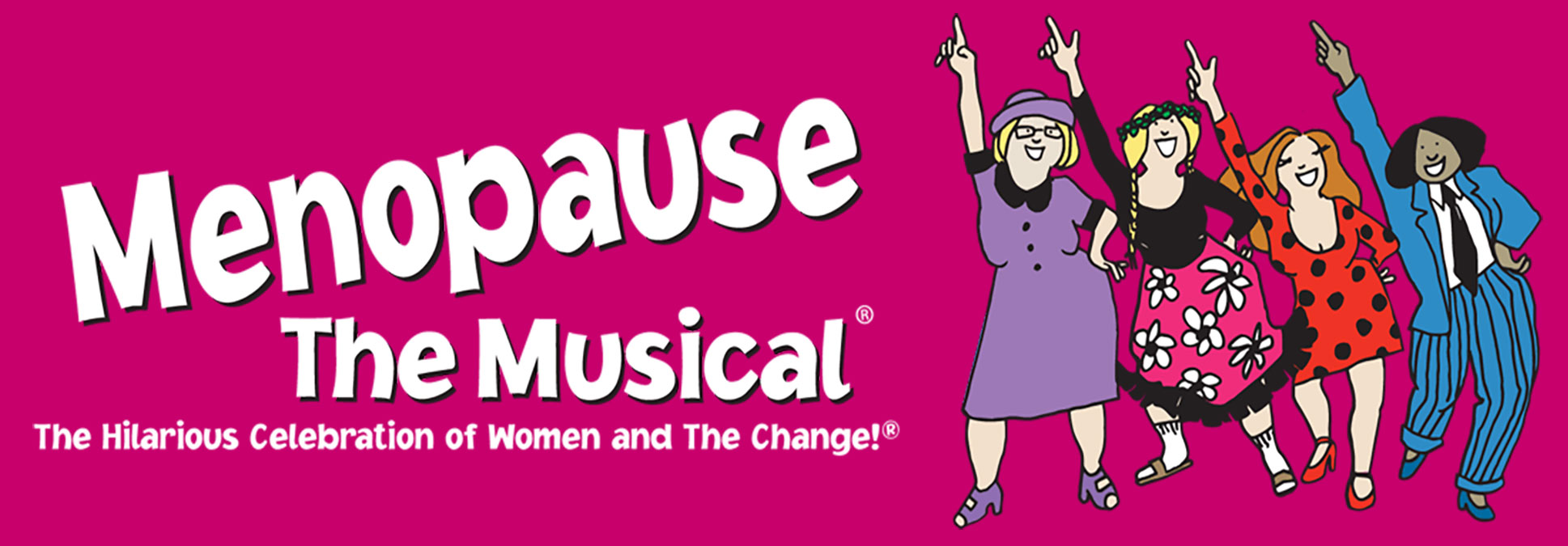 Menopause The Musical at the Marcus Performing Arts Center